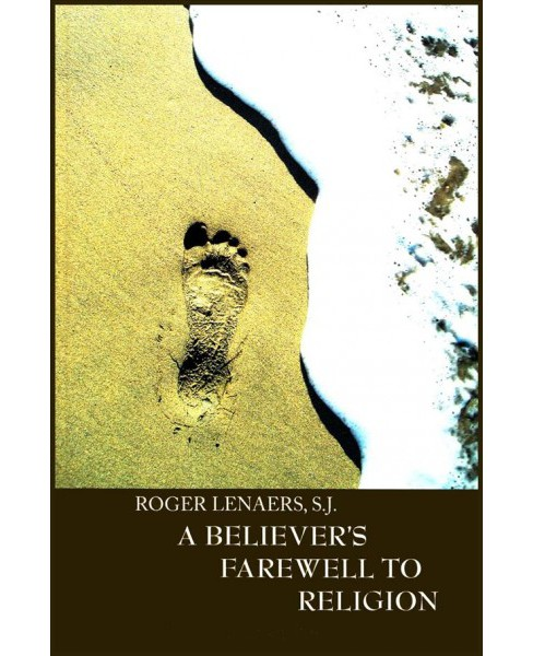 Believer's Farewell to Religion -  by Roger Lenears (Paperback) - image 1 of 1