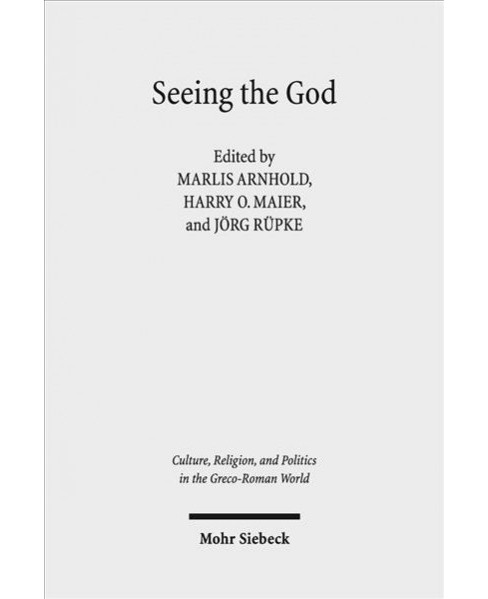 Seeing the God : Image, Space, Performance, and Vision in the Religion of the Roman Empire - (Hardcover) - image 1 of 1
