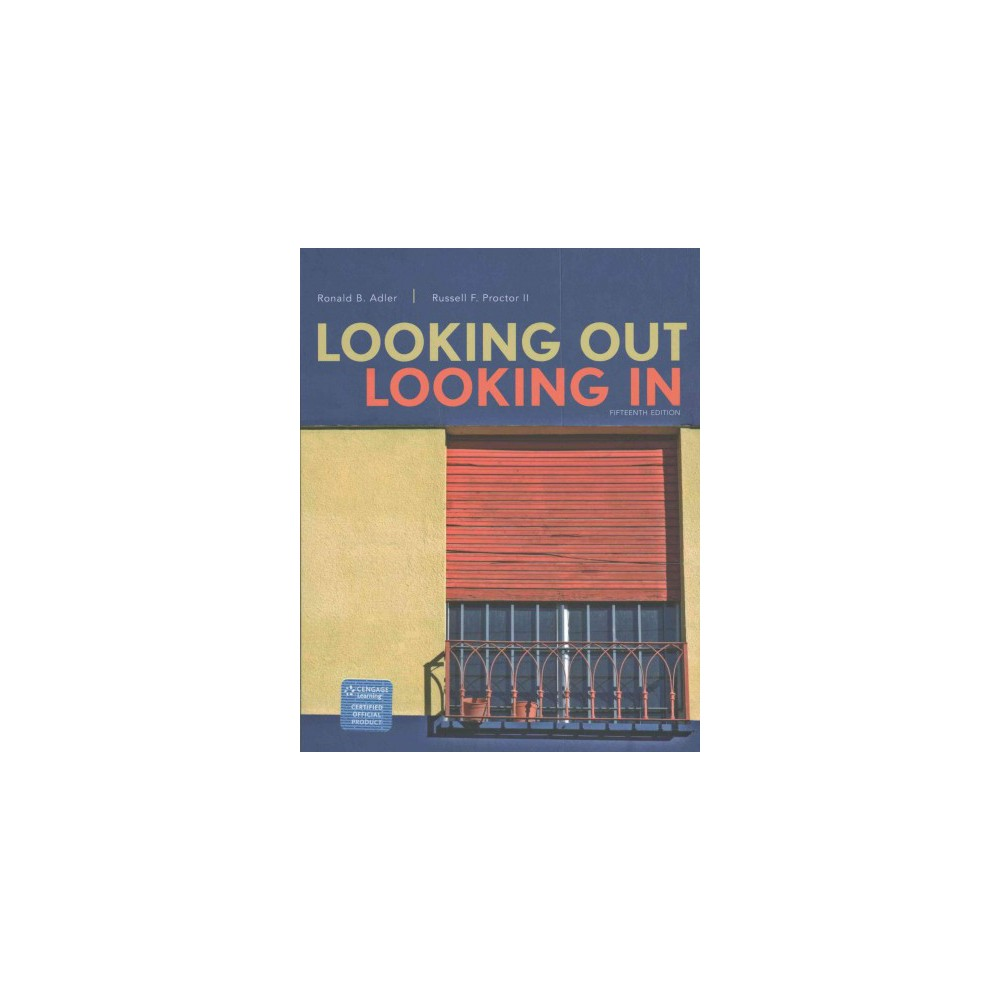 Looking Out, Looking In (Paperback) (Ronald B. Adler & II Russell F. Proctor)