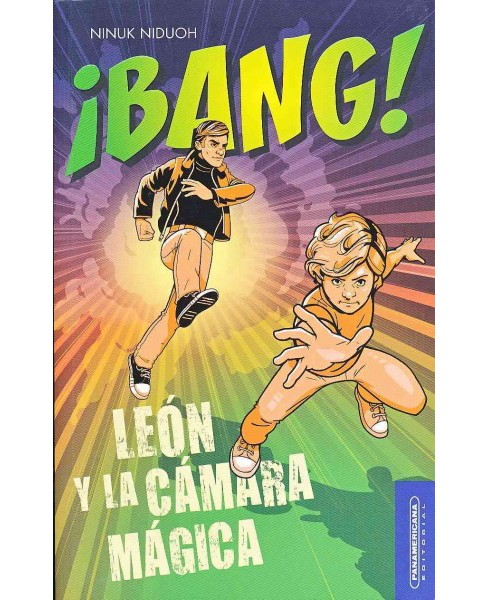 ¡Bang! León y la cámara mágica / Bang! Leon and the Magic Camera (Paperback) (Ninuk - image 1 of 1