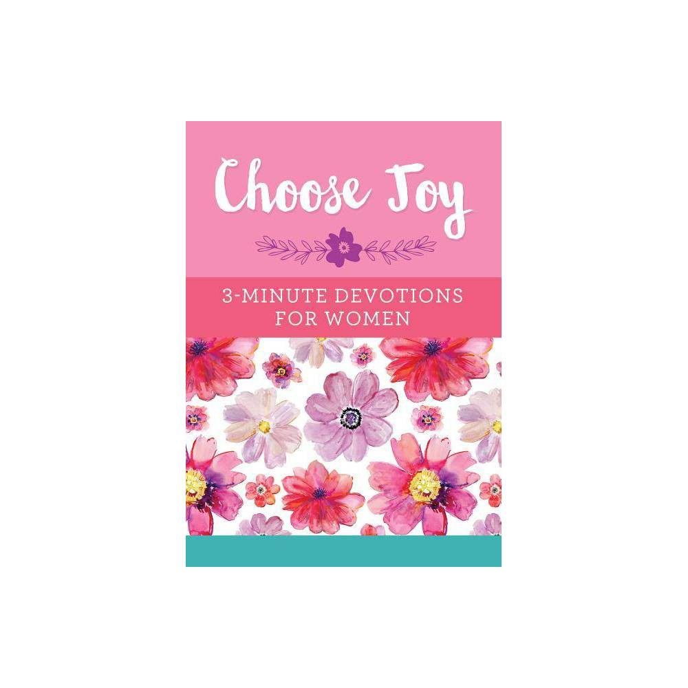 Choose Joy: 3-Minute Devotions for Women - by Compiled by Barbour Staff (Paperback)