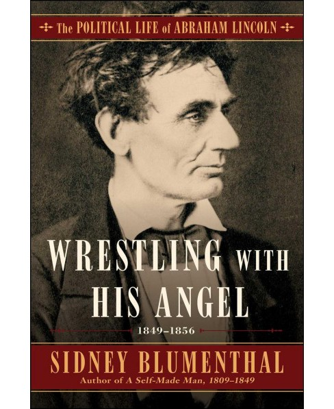 Wrestling With His Angel -  by Sidney Blumenthal (Hardcover) - image 1 of 1
