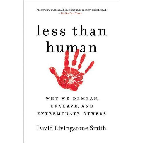 Less Than Human - by  David Livingstone Smith (Paperback) - image 1 of 1