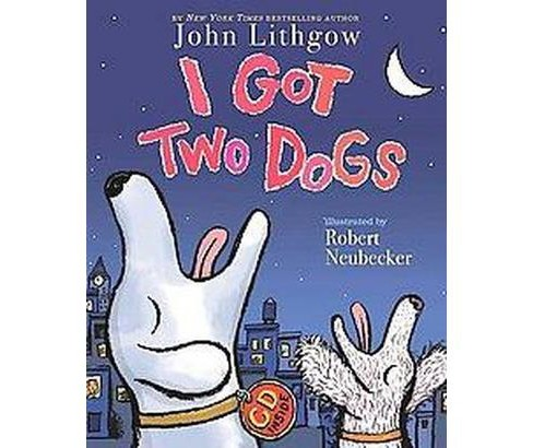 I Got Two Dogs (School And Library) (John Lithgow) - image 1 of 1