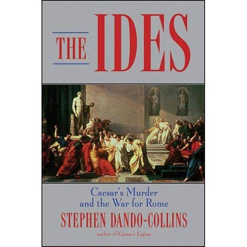 The Ides - by  Stephen Dando-Collins (Hardcover) - image 1 of 1