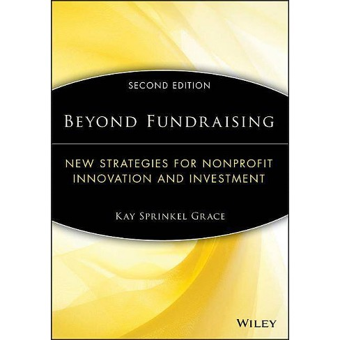 Beyond Fundraising - (AFP/Wiley Fund Development) 2 Edition by  Kay Sprinkel Grace (Paperback) - image 1 of 1