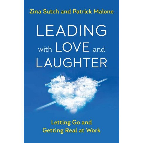 Leading with Love and Laughter - by  Zina Sutch & Patrick Malone (Paperback) - image 1 of 1