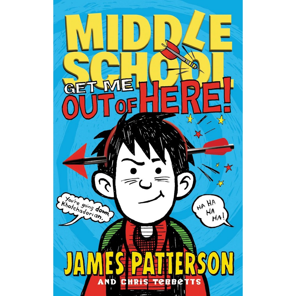 Middle School: Get Me Out of Here! ( Middle School) (Hardcover) by James Patterson