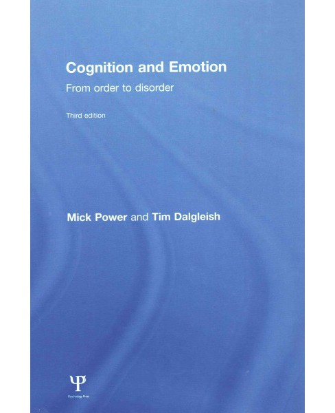 Cognition and Emotion : From Order to Disorder (Revised) (Hardcover) (Mick Power & Tim Dalgleish) - image 1 of 1