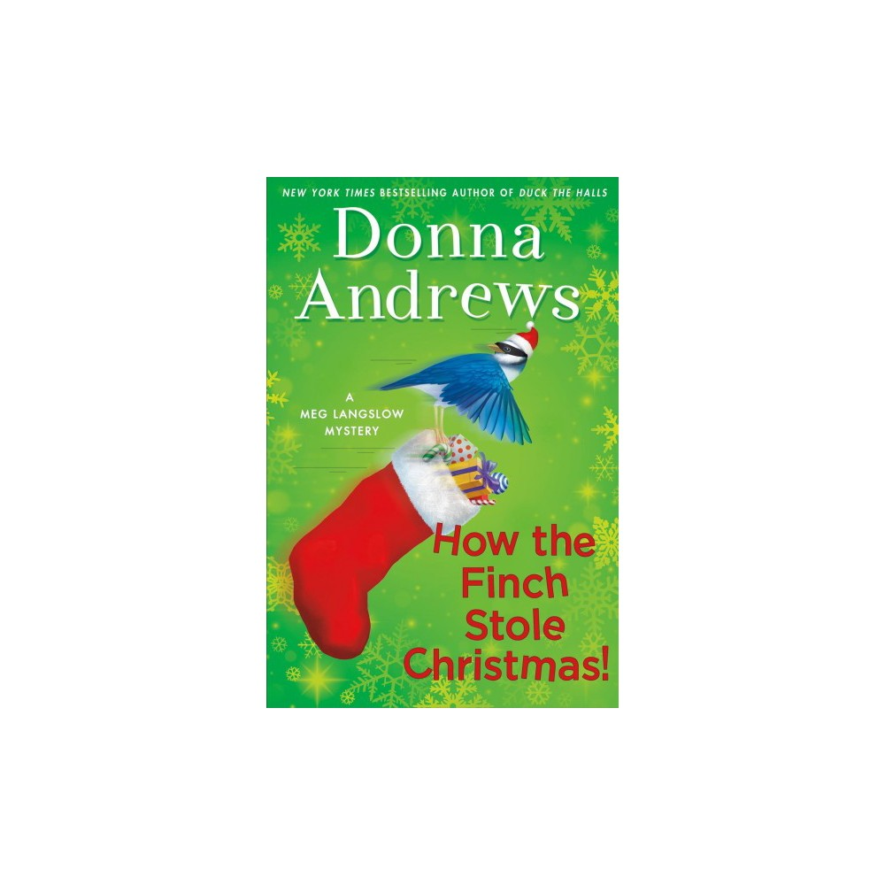 How the Finch Stole Christmas! - (Meg Langslow Mystery) by Donna Andrews (Hardcover)
