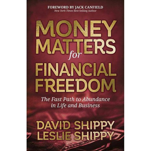 Money Matters for Financial Freedom - by  David Shippy & Leslie Shippy (Paperback) - image 1 of 1