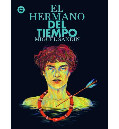 El Hermano del tiempo  / The Brother of Time -  by Miguel Sandu00edn (Paperback) - image 1 of 1
