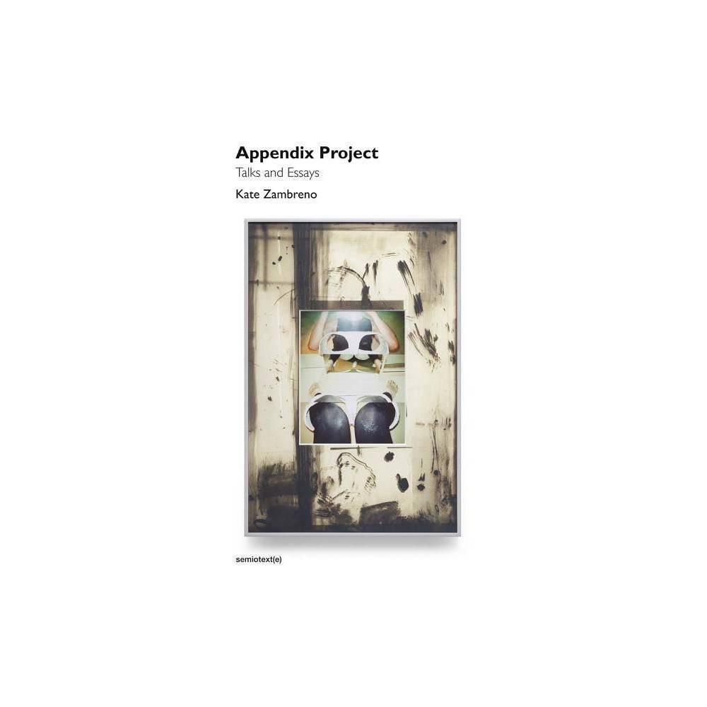 Appendix Project Semiotext E Native Agents By Kate Zambreno Paperback