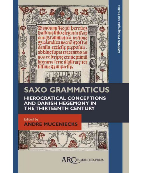 Saxo Grammaticus : Hierocratical Conceptions and Danish Hegemony in the Thirteenth Century (Hardcover) - image 1 of 1