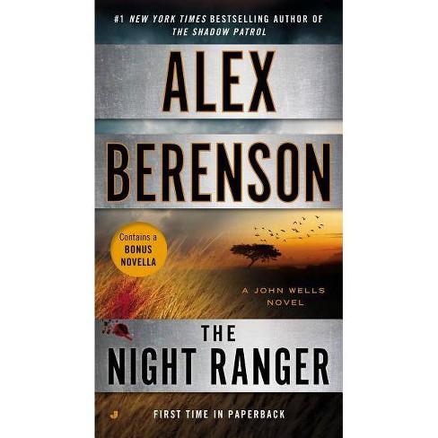 The Night Ranger - (John Wells Novels) by  Alex Berenson (Paperback) - image 1 of 1