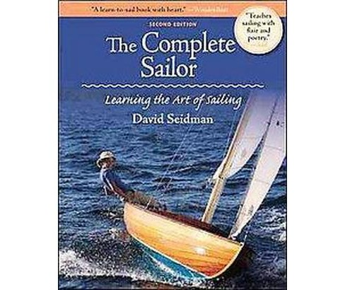 Complete Sailor : Learning the Art of Sailing (Paperback) (David Seidman) - image 1 of 1