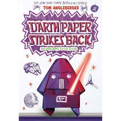 Darth Paper Strikes Back (Origami Yoda #2) - by  Tom Angleberger (Paperback)