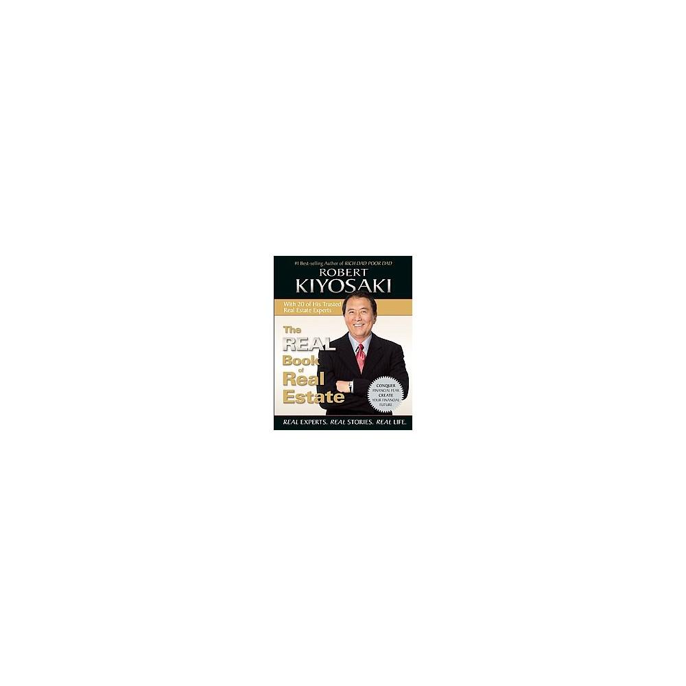 Real Book of Real Estate : Real Experts. Real Stories. Real Life. (Paperback) (Robert T. Kiyosaki)