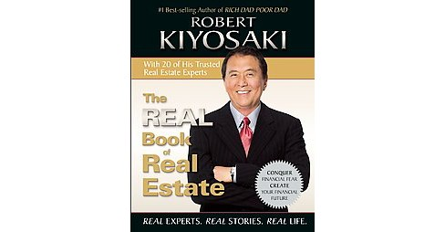 Real Book of Real Estate : Real Experts. Real Stories. Real Life. (Paperback) (Robert T. Kiyosaki) - image 1 of 1