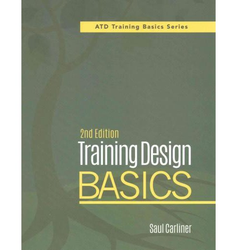 Training Design Basics (Paperback) (Saul Carliner) - image 1 of 1