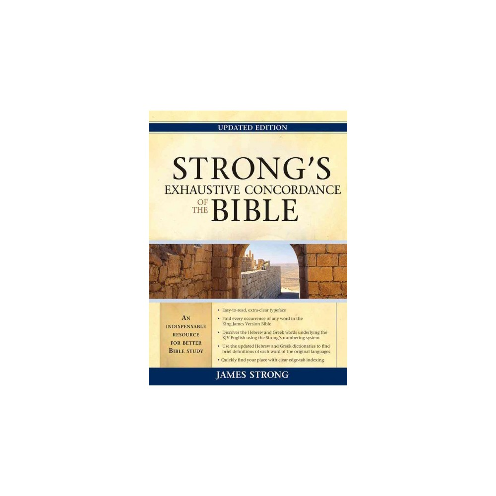 Strong's Exhaustive Concordance to the Bible - Updated by James Strong (Hardcover)