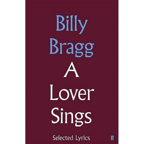 A Lover Sings - by  Billy Bragg (Hardcover) - image 1 of 1