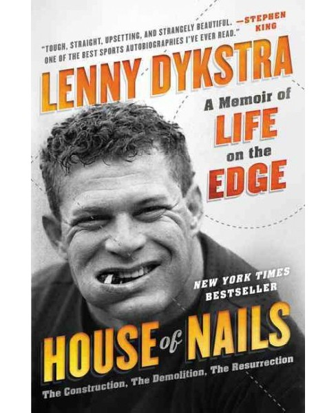 House of Nails : A Memoir of Life on the Edge (Reprint) (Paperback) (Lenny Dykstra) - image 1 of 1