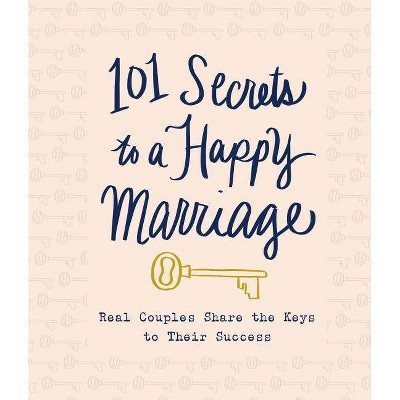 101 Secrets to a Happy Marriage - by Thomas Nelson (Hardcover)