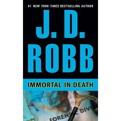 Immortal in Death - (In Death) by  J D Robb (Paperback)