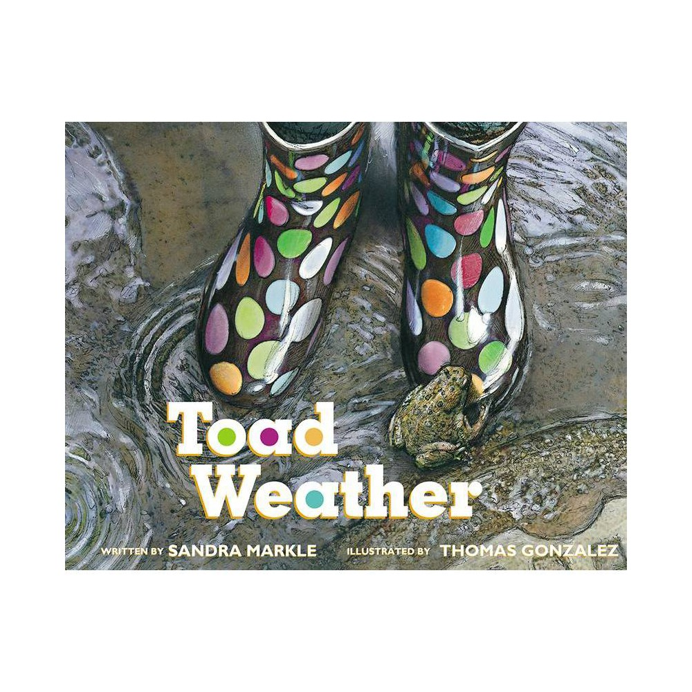 Toad Weather By Sandra Markle Paperback