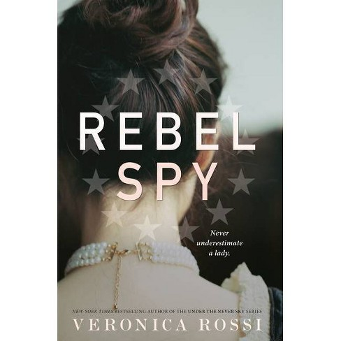 Rebel Spy - by  Veronica Rossi (Hardcover) - image 1 of 1