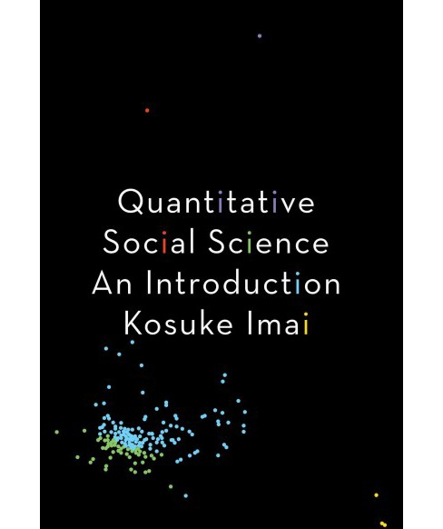 Quantitative Social Science : An Introduction (Paperback) (Kosuke Imai) - image 1 of 1
