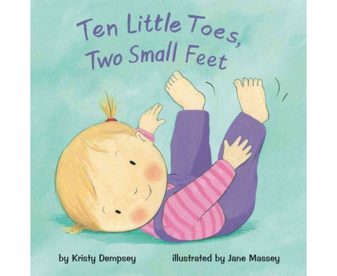 Ten Little Toes, Two Small Feet (School And Library) (Kristy Dempsey) - image 1 of 1