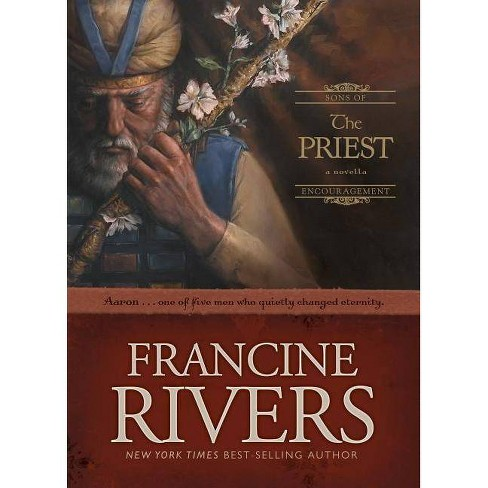 The Priest - (Sons of Encouragement) by  Francine Rivers (Hardcover) - image 1 of 1