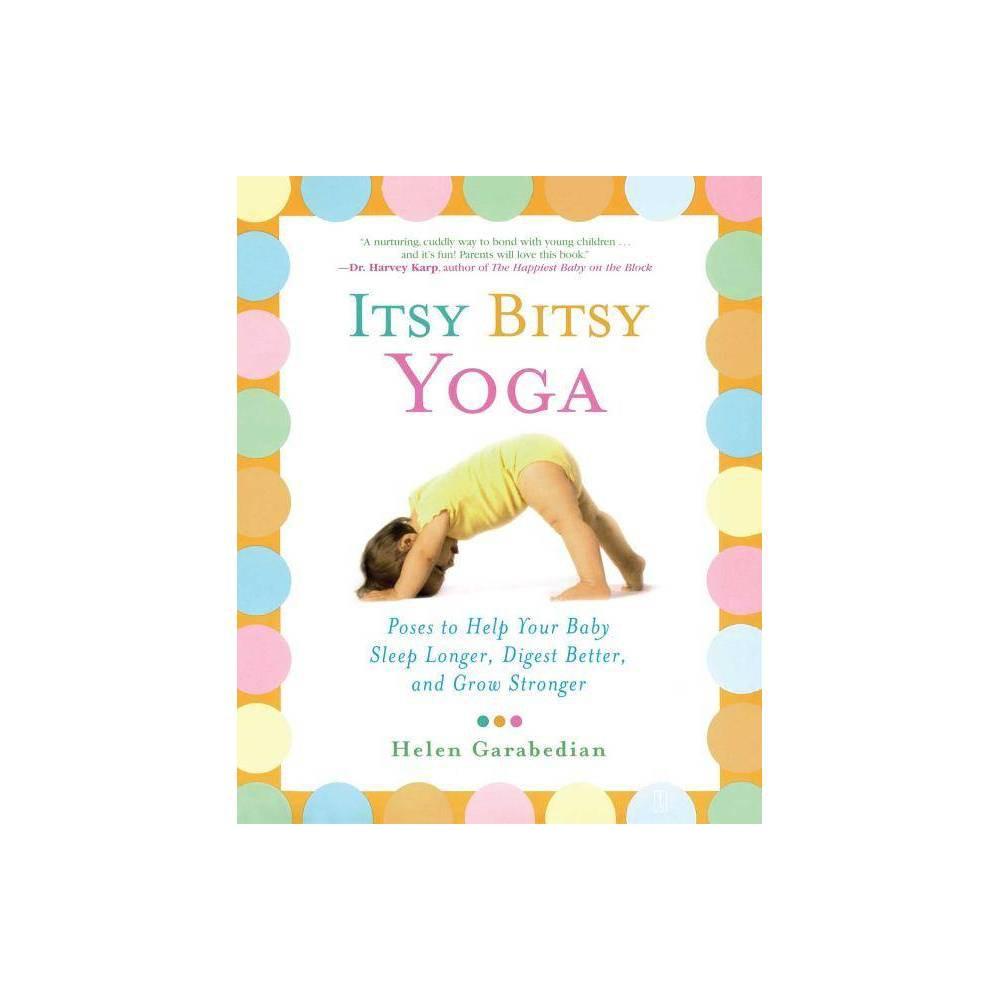 Itsy Bitsy Yoga By Helen Garabedian Paperback