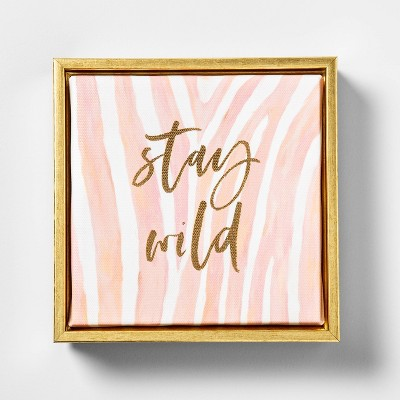 6.25 x7.5  Stay Wild  Embellished Framed Wall Canvas Pink - Opalhouse™