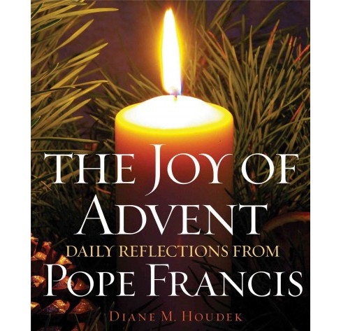Joy of Advent : Daily Reflections from Pope Francis (Paperback) (Diane M. Houdek) - image 1 of 1