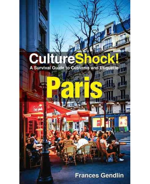 Cultureshock! Paris : A Survival Guide to Customs and Etiquette (Paperback) (Frances Gedlin) - image 1 of 1