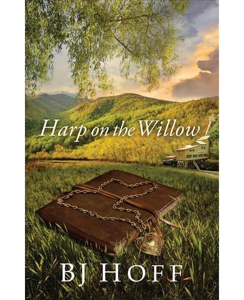 Harp on the Willow -  (Mt. Laurel Memories) by B. J. Hoff (Paperback) - image 1 of 1