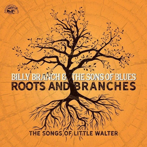 Billy Branch - Roots And Branches: The Songs Of Little Walter (CD) - image 1 of 1