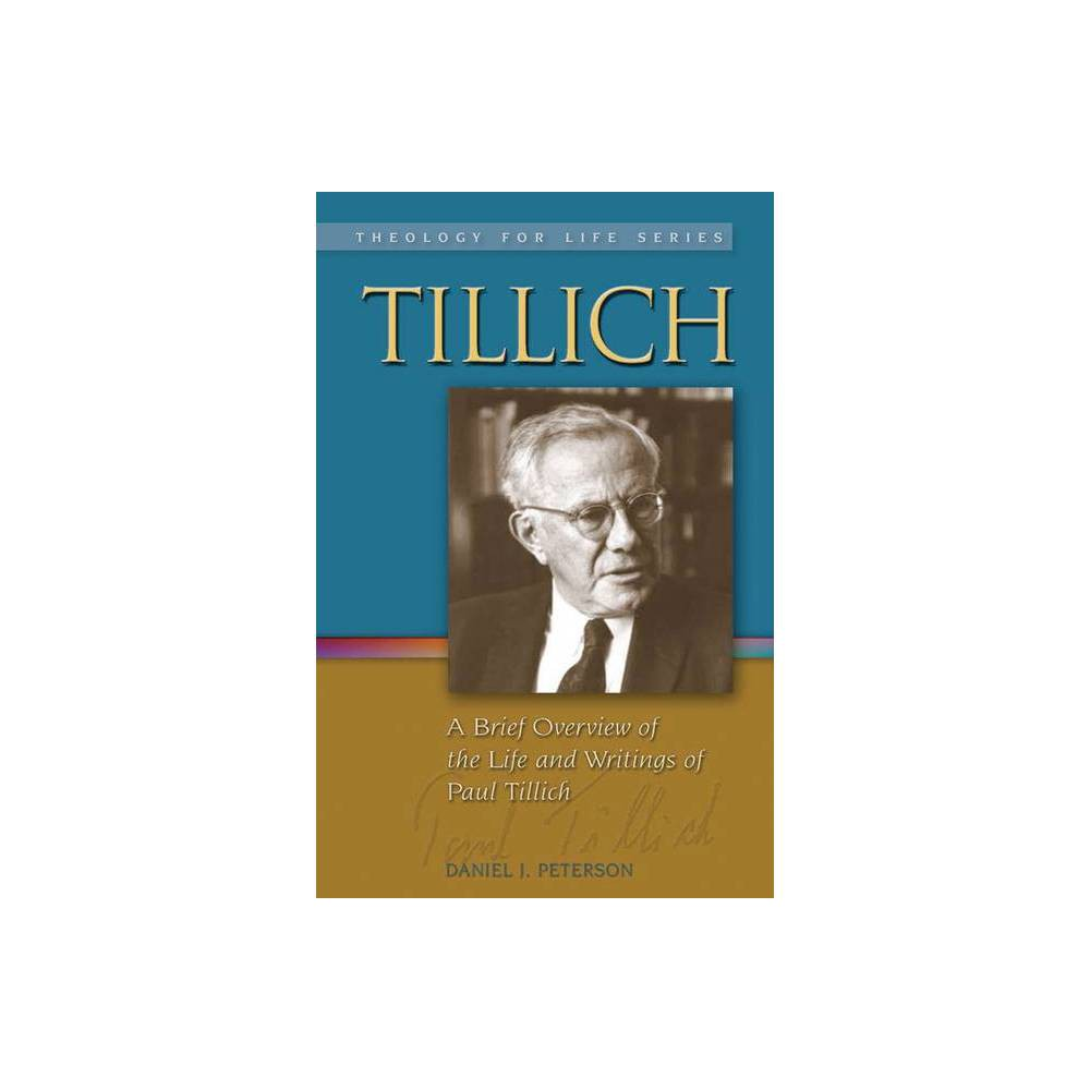 Tillich Theology For Life By Daniel J Peterson Paperback