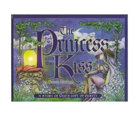 Princess & the Kiss : A Story of God's Gift of Purity (Hardcover) (Jennie Bishop) - image 1 of 1