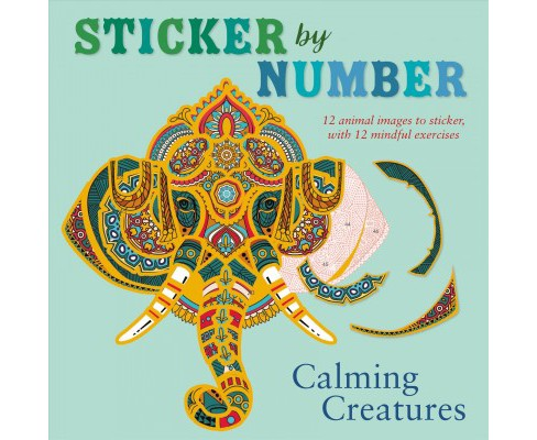 Calming Creatures : 12 Animal Images to Sticker, With 12 Mindful Exercises - by Shane Madden (Paperback) - image 1 of 1