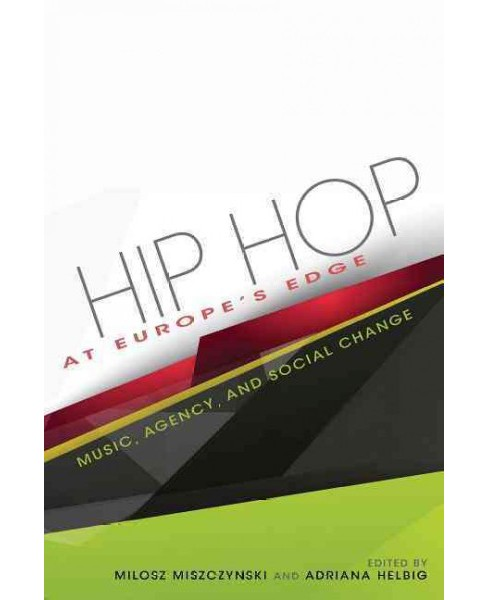Hip Hop at Europe's Edge : Music, Agency, and Social Change (Paperback) - image 1 of 1