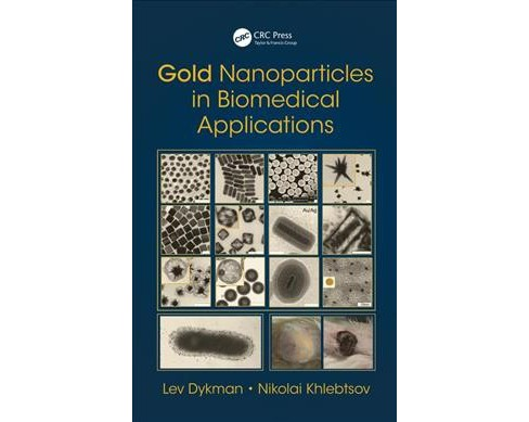 Gold Nanoparticles in Biomedical Applications -  by Lev A. Dykman & Nikolai Khlebtsov (Hardcover) - image 1 of 1