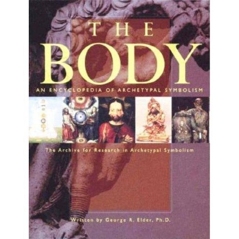 An Encyclopedia of Archetypal Symbolism: The Body - by  George Elder (Hardcover) - image 1 of 1