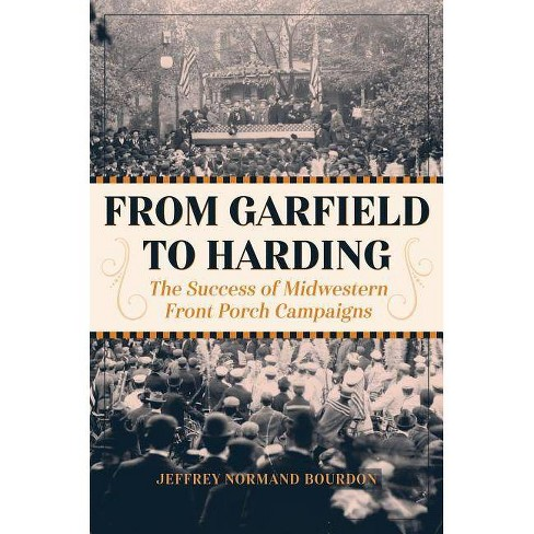 From Garfield to Harding - by  Jeffrey Normand Bourdon (Hardcover) - image 1 of 1