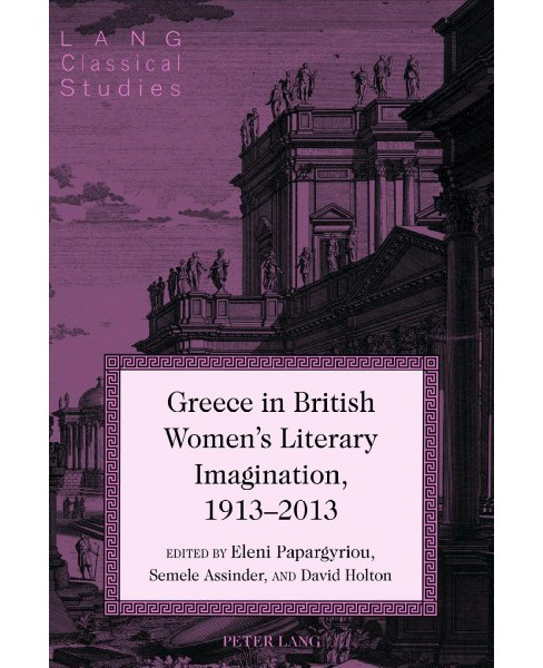 Greece in British Women's Literary Imagination, 1913–2013 (Hardcover) - image 1 of 1