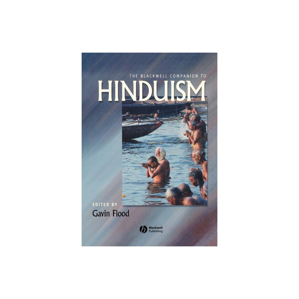 The Blackwell Companion To Hinduism Wiley Blackwell Companions To Religion By Gavin Flood Paperback
