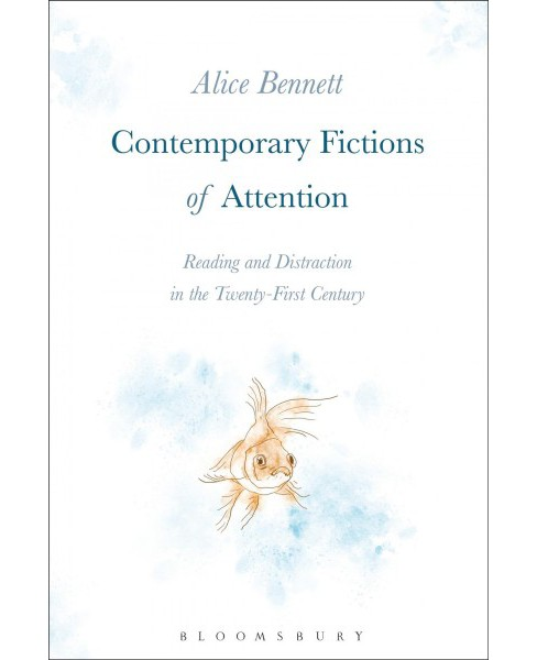 Contemporary Fictions of Attention : Reading and Distraction in the Twenty-First Century -  (Hardcover) - image 1 of 1
